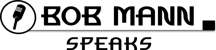 Motivational Speaker – Bob Mann Speaks
